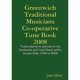 Greenwich Traditional Musicians Cooperative Tune Book 2008 by Offord & John
