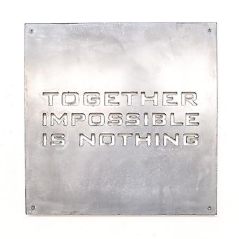 Together impossible is nothing - metal cut sign 15x15in