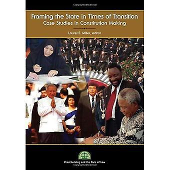 Gestaltung des Staats in Zeiten des Übergangs: Fallstudien in Verfassung Herstellung