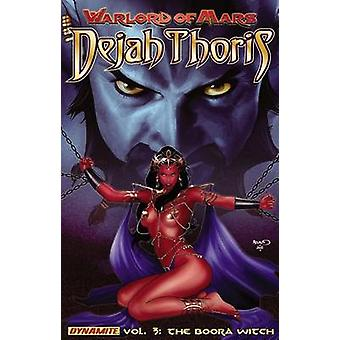 Warlord of Mars Dejah Thoris Volume 3  The Boora Witch by Robert Place Napton & By artist Carlos Rafael & By artist Marcio Fiorito