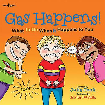 Gas Happens  What to Do When it Happens to You by Julia Cook & Illustrated by Anita DuFalla