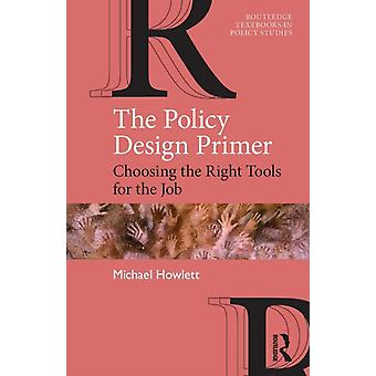 Policy Design Primer by Michael Howlett