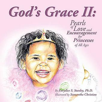 Gods Grace II Pearls of Love and Encouragement for Princesses of All Ages by Stanley & Eurydice S.