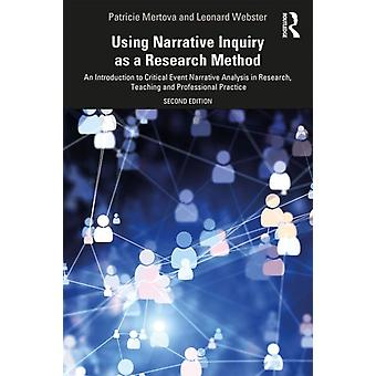 Using Narrative Inquiry as a Research Method by Leonard Webster