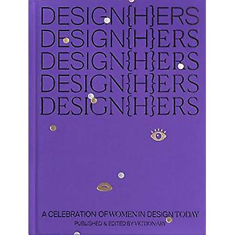 DESIGNHERS  A Celebration of Women in Design Today by Victionary