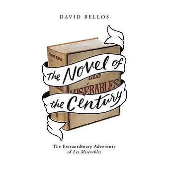 David Bellosin vuosisadan romaani Les Miserablesin poikkeuksellinen seikkailu