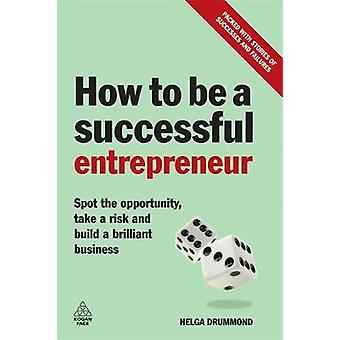 How to be a Successful Entrepreneur by Drummond & Helga