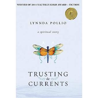 Trusting the Currents by Pollio & Lynnda