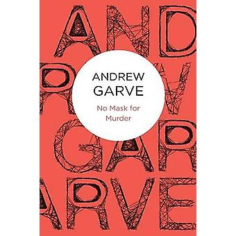 No Mask for Murder by Garve & Andrew