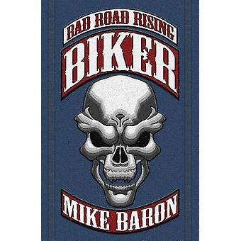 Biker Bad Road Rising Book 1 von Baron & Mike