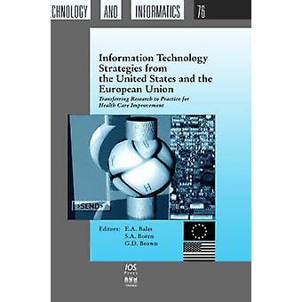 Information Technology Strategies from the United States and the European Union by Balas & E. A.
