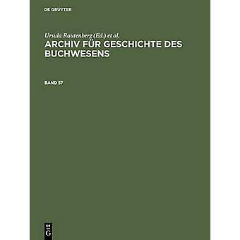 Archiv Fur Geschichte Des Buchwesens. Band 57 by Rautenberg & Ursula