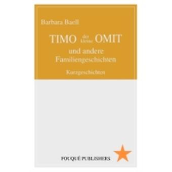 Timo Der Kleine Omit Und Andere Familiengeschichten by Baell & Barbara