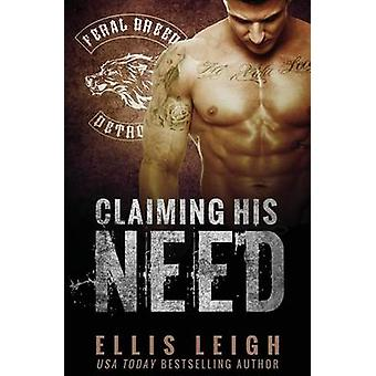 Claiming His Need by Leigh & Ellis