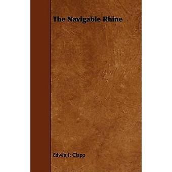The Navigable Rhine by Clapp & Edwin J.