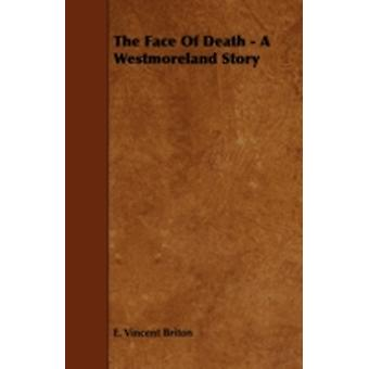 The Face of Death  A Westmoreland Story by Briton & E. Vincent