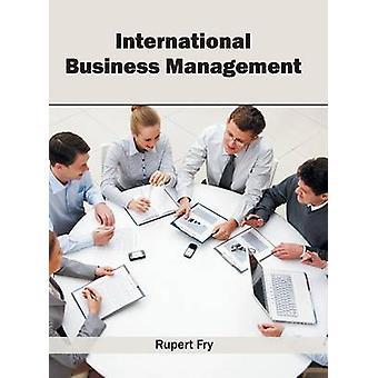 International Business Management by Fry & Rupert
