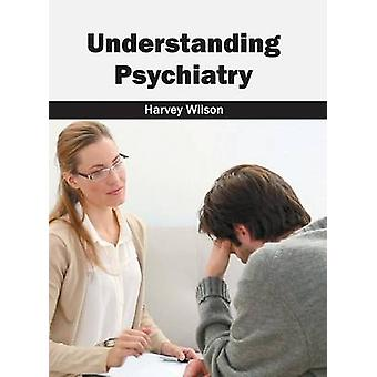 Understanding Psychiatry by Wilson & Harvey