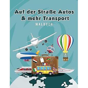 Auf der Strae Autos  mehr Transport Malbuch by Scholar & Young