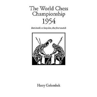 World Chess Championship 1954 The by Golombek & Harry