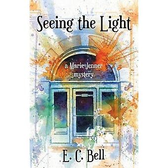 Seeing the Light by Bell & E. C.