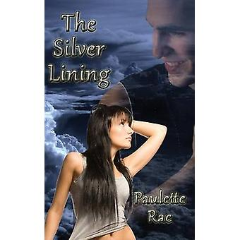 The Silver Lining by Rae & Paulette