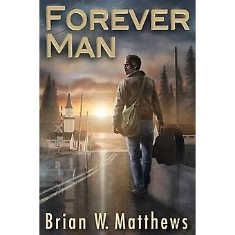 Forever Man by Matthews & Brian W.