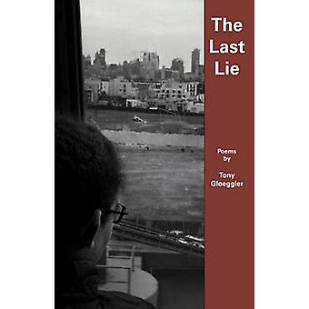 The Last Lie by Gloeggler & Tony