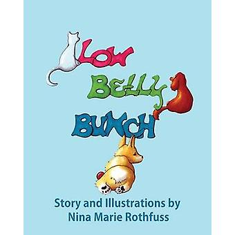 Low Belly Bunch by Rothfuss & Nina Marie