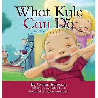 What Kyle Can Do by Branscom & Conni