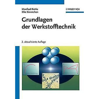 Grundlagen Der Werkstofftechnik by Riehle & Manfred