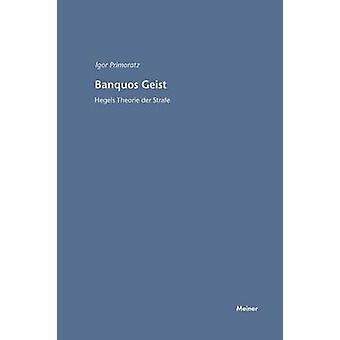 Banquos Geist Hegels Theorie der Strafe by Primoratz & Igor