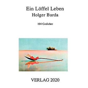 Ein Lffel Leben by Burda & Holger