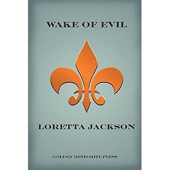Wake of Evil by Jackson & Loretta