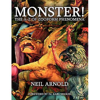 Monster The AZ of Zooform Phenomena by Arnold & Neil