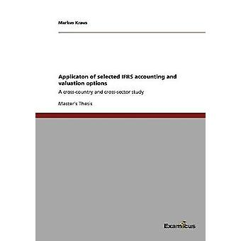 Applicaton of selected IFRS accounting and valuation options by Kraus & Markus
