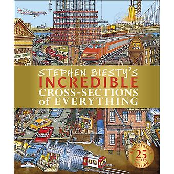 Stephen Biestys Incredible CrossSections of Everything by Stephen Biesty