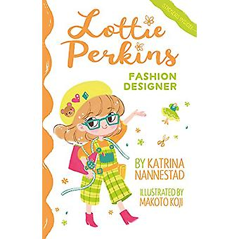 Lottie Perkins - Fashion Designer (Lottie Perkins - #4) by Katrina Nan