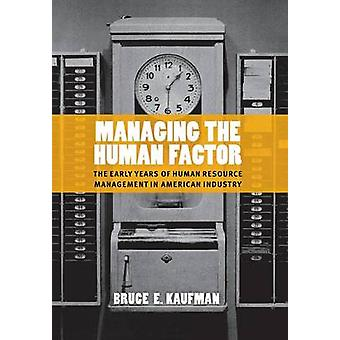 Managing the Human Factor - The Early Years of Human Resource Manageme