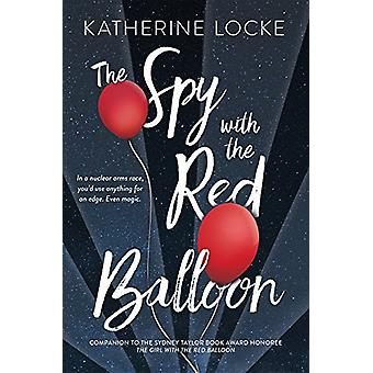 The Spy with the Red Balloon by Katherine Locke - 9780807529348 Book