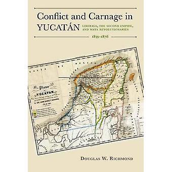 Konflikt und Gemetzel in Yucatan - Liberale - das Zweite Reich - und M