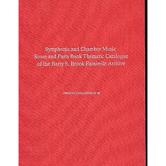 Symphonic & Chamber Music Score and Parts Bank - A Thematic Catalo