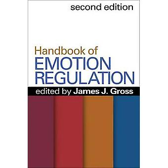 Handbook of Emotion Regulation (2nd Revised edition) by James J. Gros