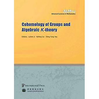 Cohomology of Groups and Algebraic K-theory by Lizhen Ji - 9781571461