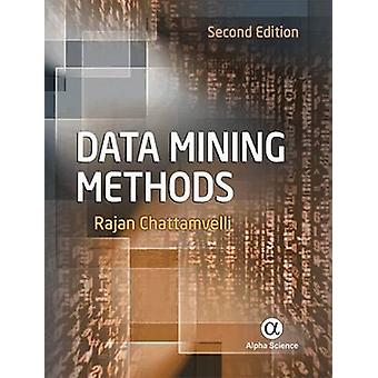Data Mining Methods - 2016 (2nd Revised edition) by Rajan Chattamvelli