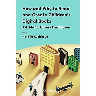 How and Why to Read and Create Children's Digital Books - A Guide for
