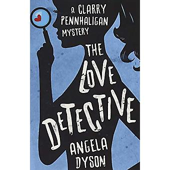 The Love Detective by Angela Dyson - 9781789010282 Book