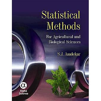 Statistical Methods - For Agricultural and Biological Sciences by S. J