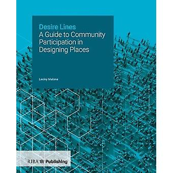 Desire Lines - A Guide to Community Participation in Designing Places