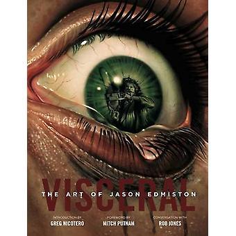 Visceral - the Art of Jason Edmiston by Jason Edmiston - 9782374950020